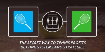 The Secret Way to Tennis Profits