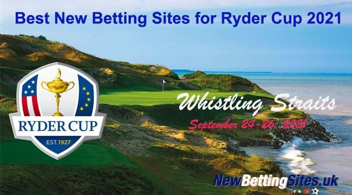 Best New Betting Sites for Ryder Cup 2021